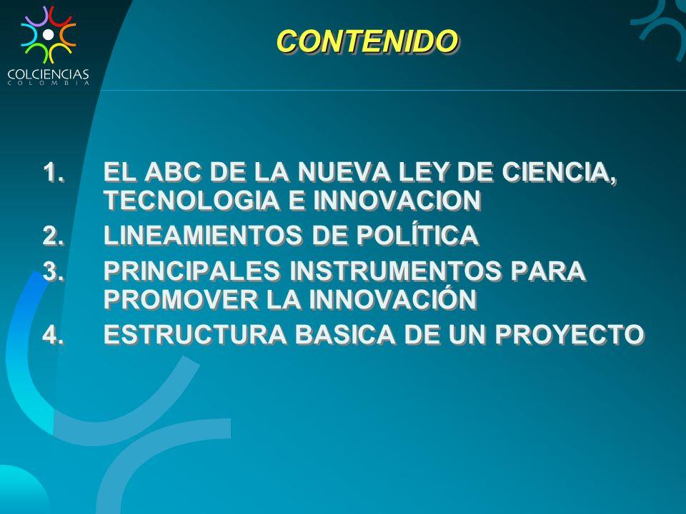CONTENIDO EL ABC DE LA NUEVA LEY DE CIENCIA, TECNOLOGIA E INNOVACION