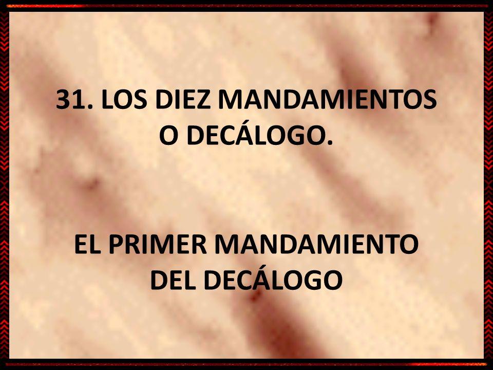 31. LOS DIEZ MANDAMIENTOS O DECÁLOGO
