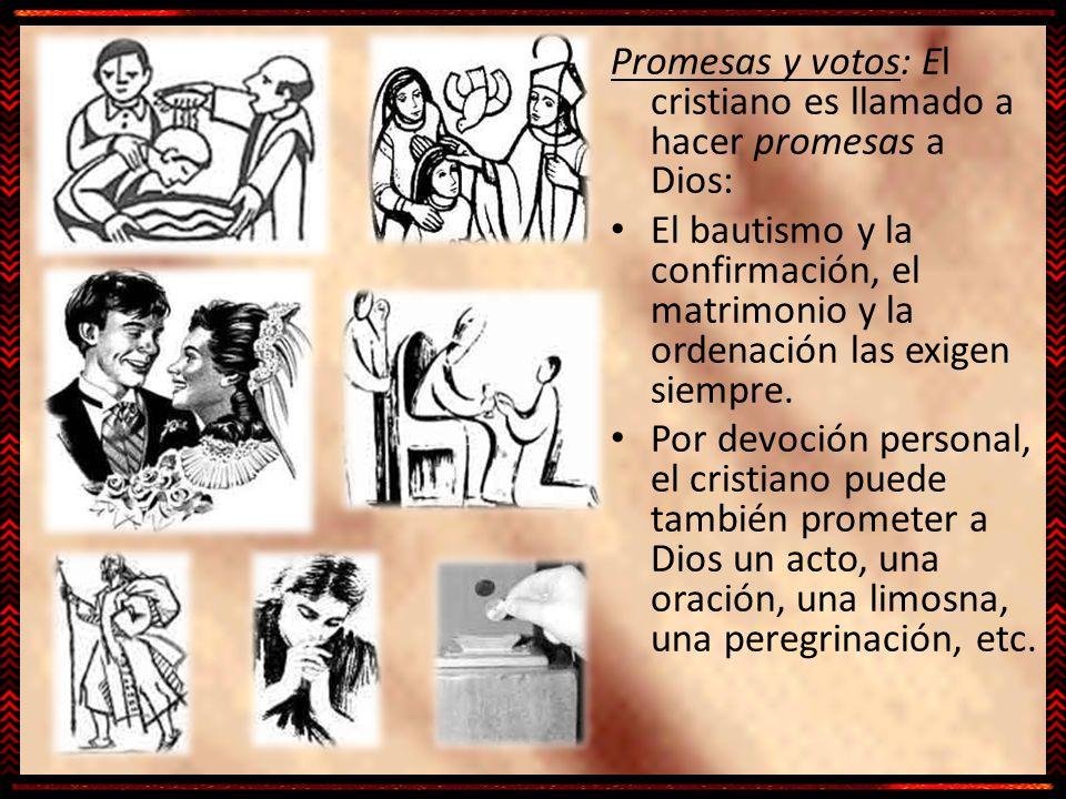 Promesas y votos: El cristiano es llamado a hacer promesas a Dios: