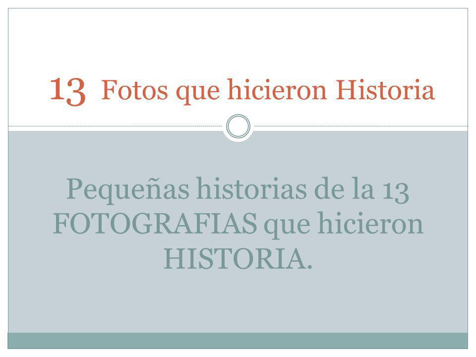 13 Fotos que hicieron Historia