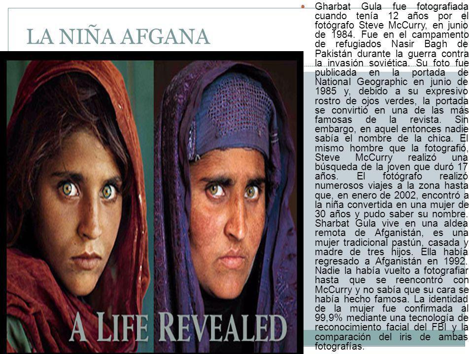 Gharbat Gula fue fotografiada cuando tenía 12 años por el fotógrafo Steve McCurry, en junio de 1984. Fue en el campamento de refugiados Nasir Bagh de Pakistán durante la guerra contra la invasión soviética. Su foto fue publicada en la portada de National Geographic en junio de 1985 y, debido a su expresivo rostro de ojos verdes, la portada se convirtió en una de las más famosas de la revista. Sin embargo, en aquel entonces nadie sabía el nombre de la chica. El mismo hombre que la fotografió, Steve McCurry realizó una búsqueda de la joven que duró 17 años. El fotógrafo realizó numerosos viajes a la zona hasta que, en enero de 2002, encontró a la niña convertida en una mujer de 30 años y pudo saber su nombre. Sharbat Gula vive en una aldea remota de Afganistán, es una mujer tradicional pastún, casada y madre de tres hijos. Ella había regresado a Afganistán en 1992. Nadie la había vuelto a fotografiar hasta que se reencontró con McCurry y no sabía que su cara se había hecho famosa. La identidad de la mujer fue confirmada al 99,9% mediante una tecnología de reconocimiento facial del FBI y la comparación del iris de ambas fotografías.