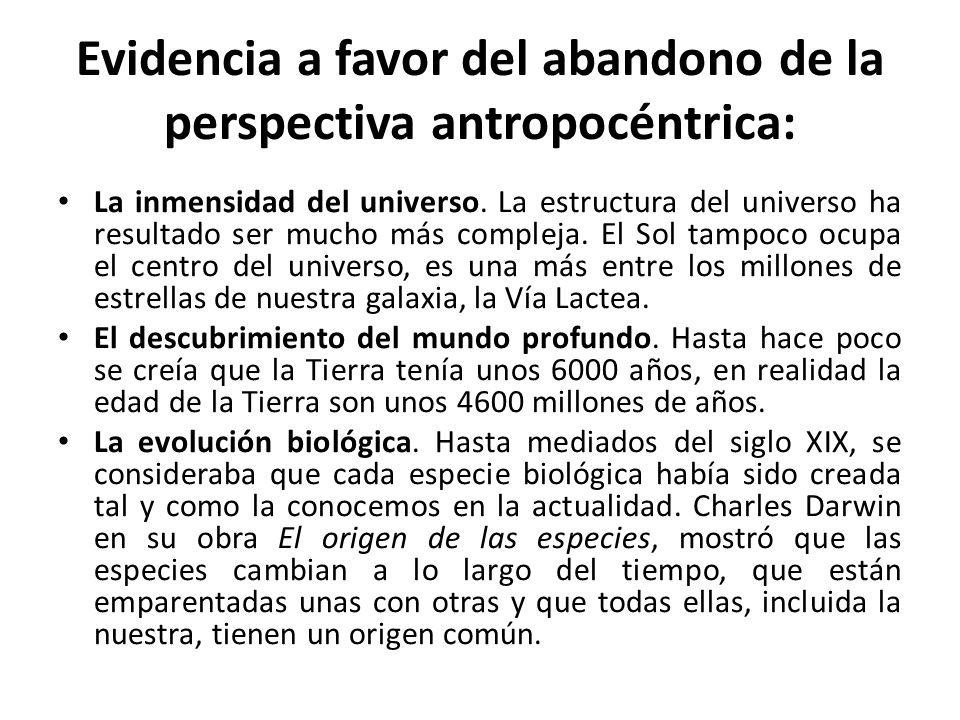 Evidencia a favor del abandono de la perspectiva antropocéntrica: