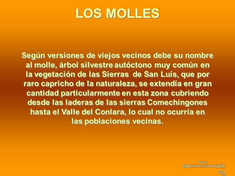 LOS MOLLES Según versiones de viejos vecinos debe su nombre