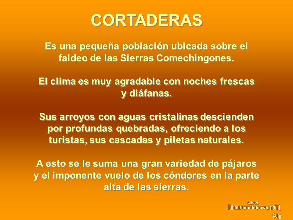 CORTADERAS Es una pequeña población ubicada sobre el