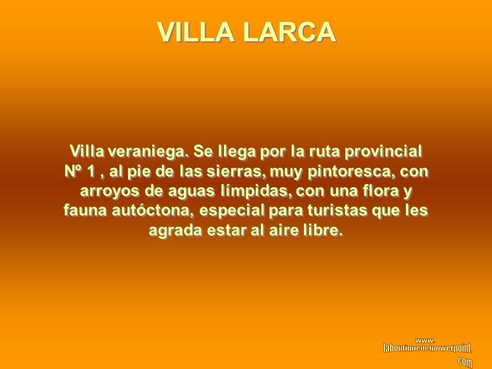 VILLA LARCA Villa veraniega. Se llega por la ruta provincial