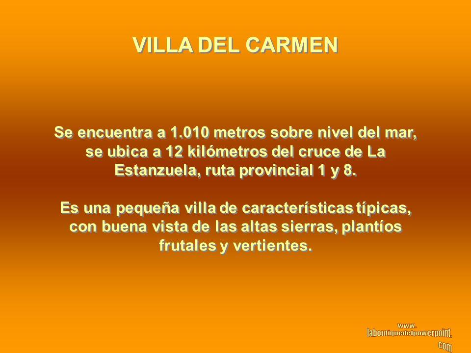 VILLA DEL CARMEN Se encuentra a 1.010 metros sobre nivel del mar,