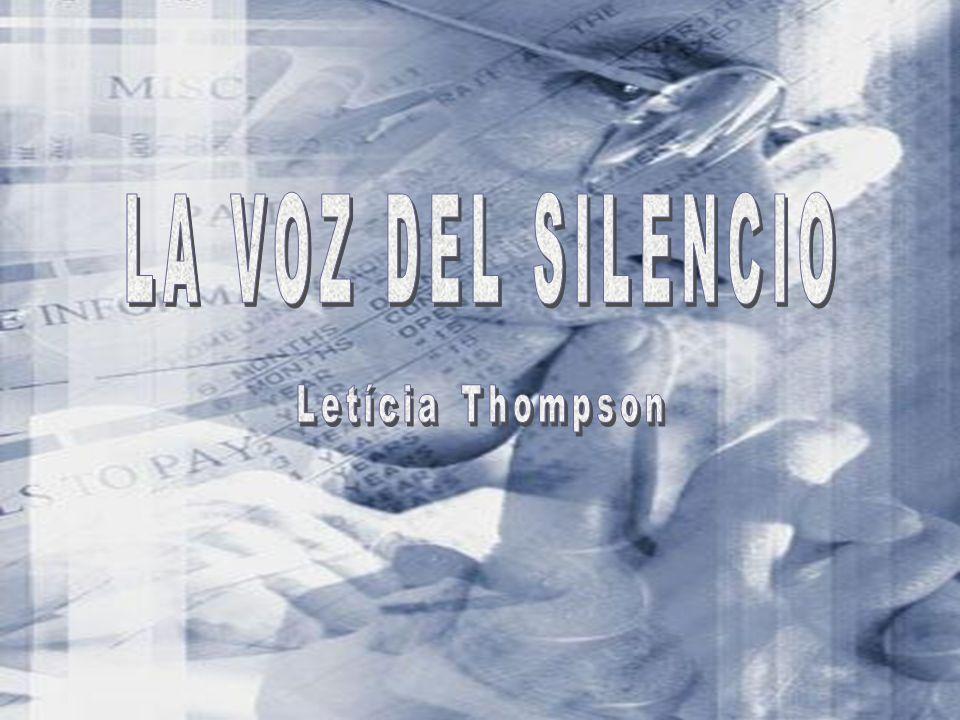 LA VOZ DEL SILENCIO Letícia Thompson