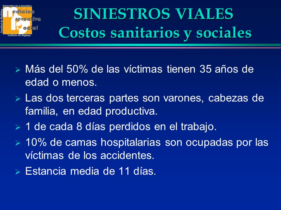 SINIESTROS VIALES Costos sanitarios y sociales