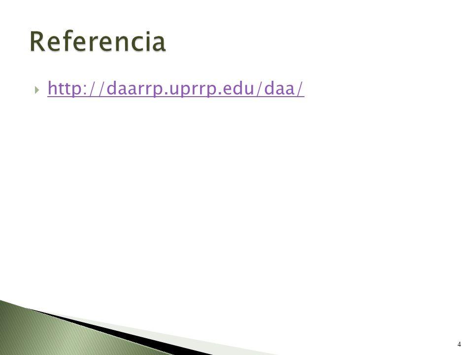 Referencia http://daarrp.uprrp.edu/daa/