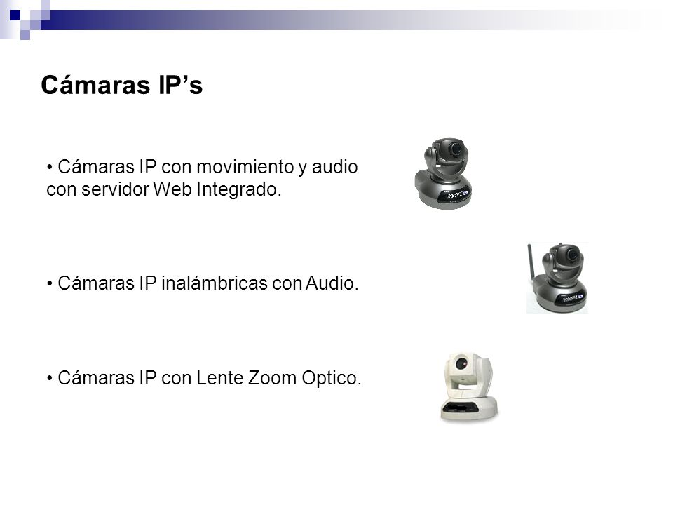 CURSO BASICO DE C.C.T.V. MASTER CHOICE, S.A. DE C.V. Cámaras IP's. Cámaras IP con movimiento y audio con servidor Web Integrado.