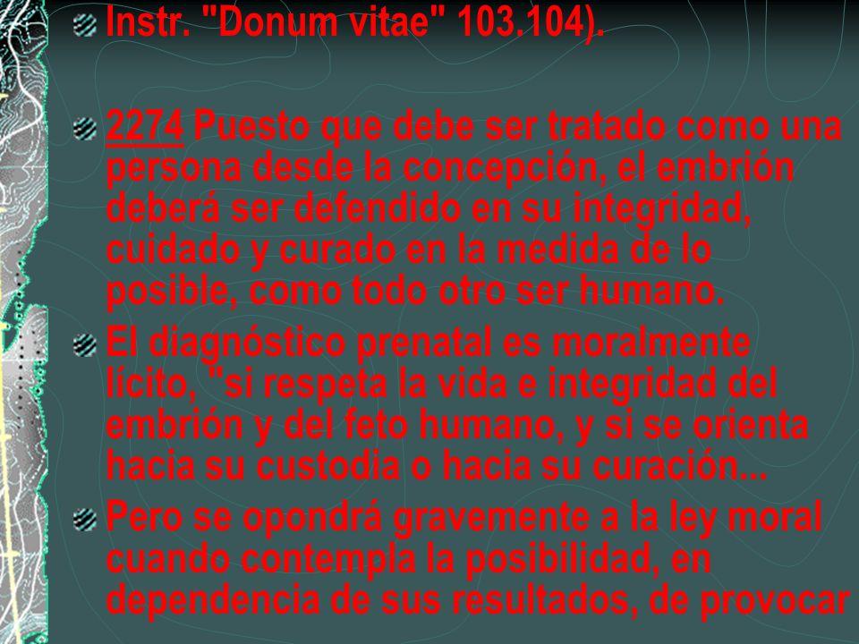 Instr. Donum vitae 103.104).