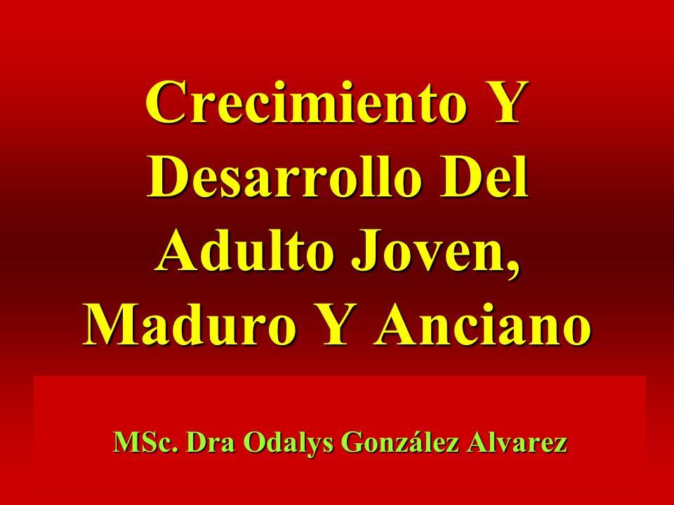 Crecimiento Y Desarrollo Del Adulto Joven, Maduro Y Anciano