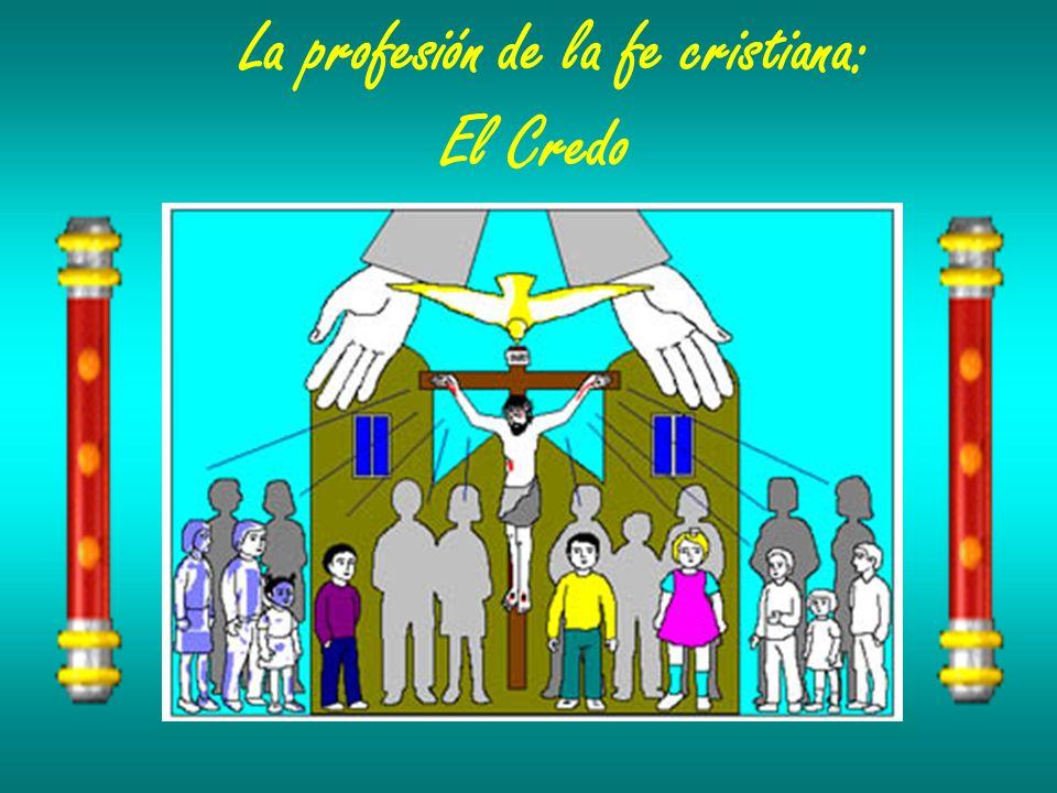 La profesión de la fe cristiana: