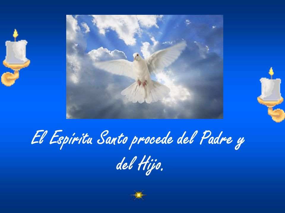 El Espíritu Santo procede del Padre y