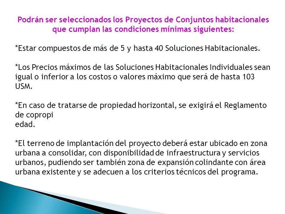 Podrán ser seleccionados los Proyectos de Conjuntos habitacionales que cumplan las condiciones mínimas siguientes: