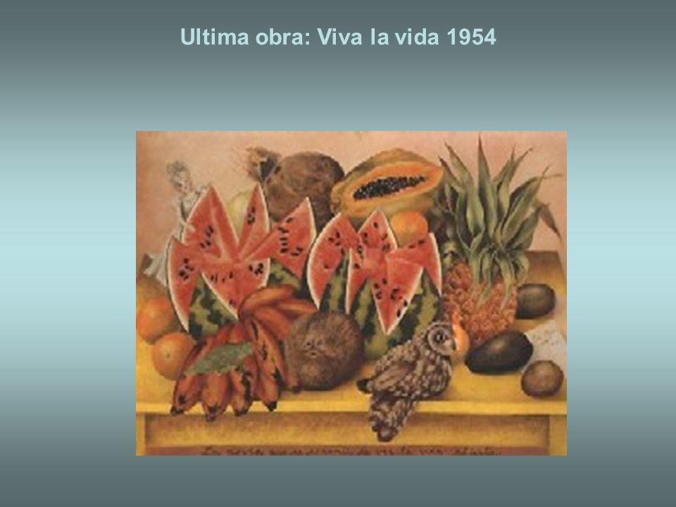 Ultima obra: Viva la vida 1954