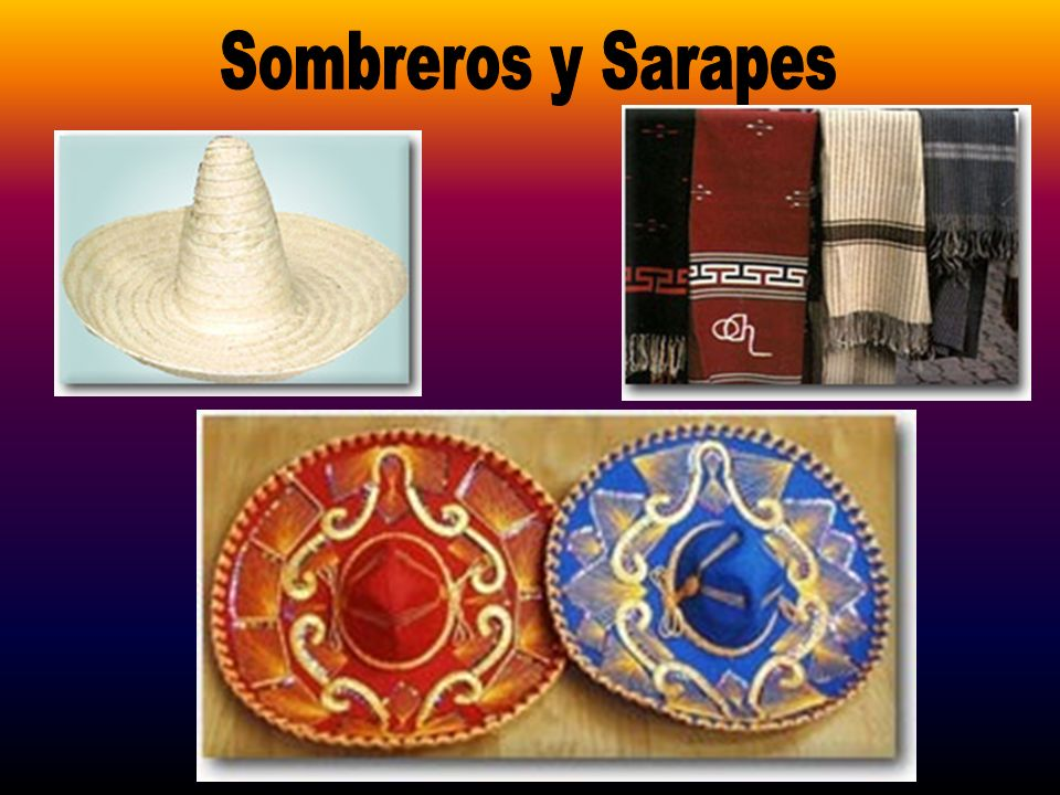 Sombreros y Sarapes
