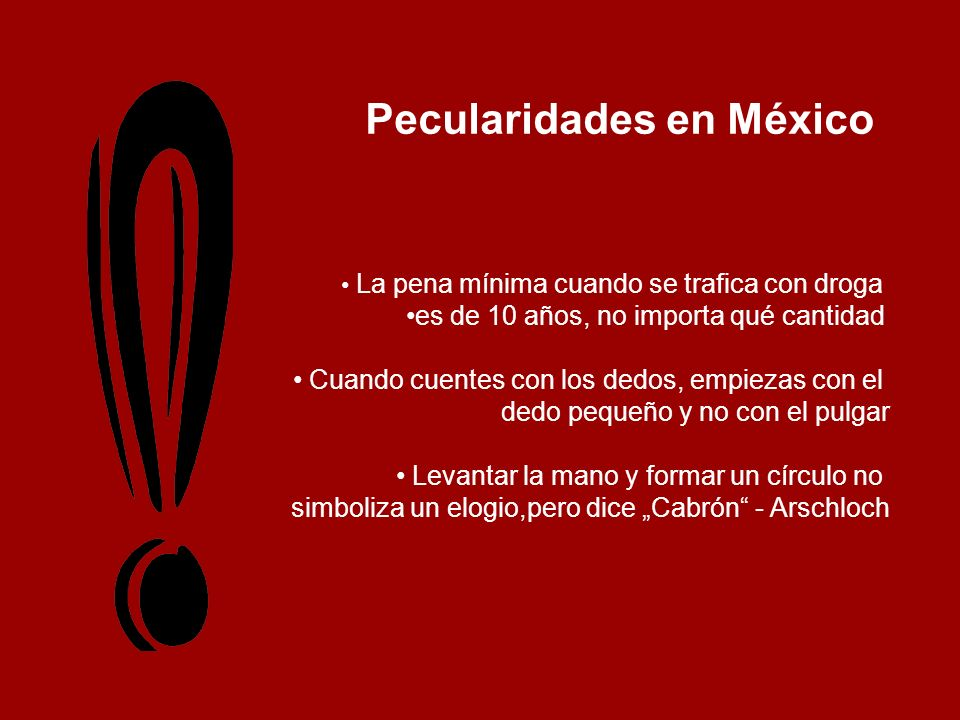 Pecularidades en México