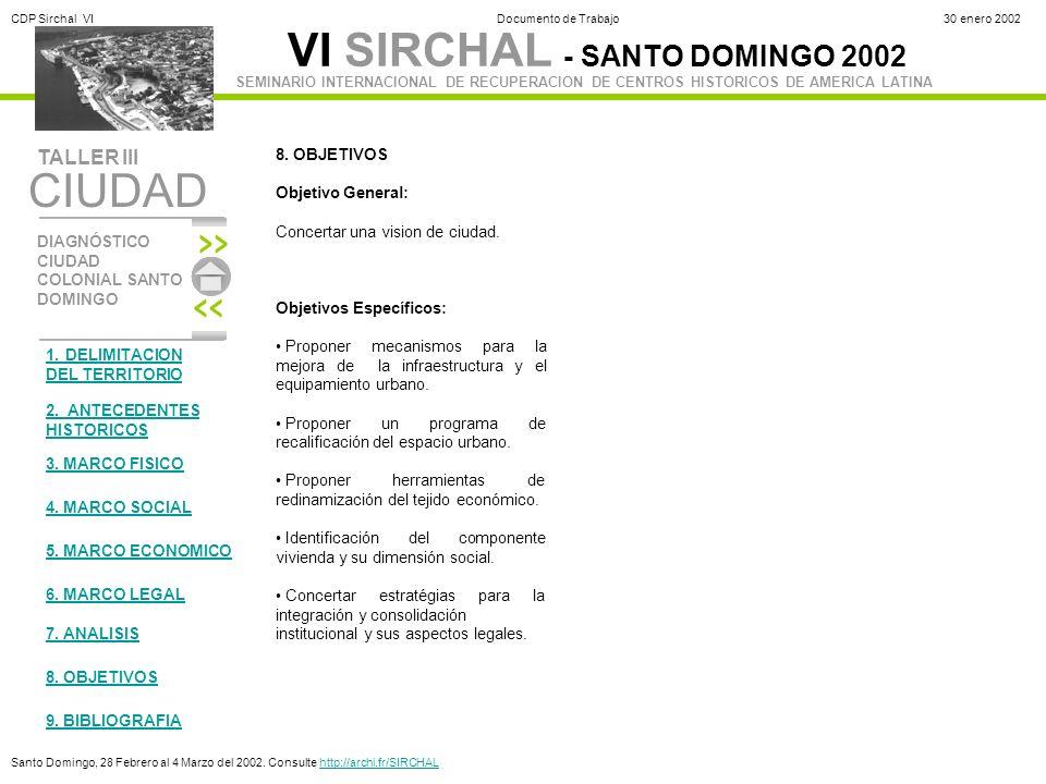 8. OBJETIVOS Objetivo General: Concertar una vision de ciudad. Objetivos Específicos: