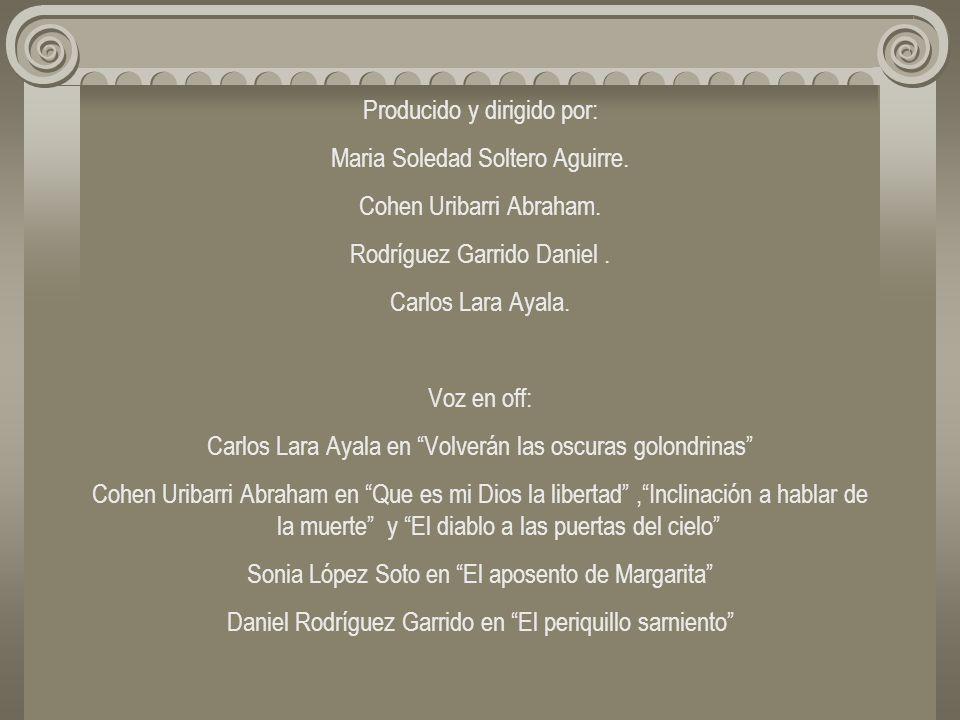Producido y dirigido por: Maria Soledad Soltero Aguirre