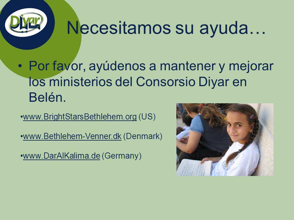 Necesitamos su ayuda… Por favor, ayúdenos a mantener y mejorar los ministerios del Consorsio Diyar en Belén.