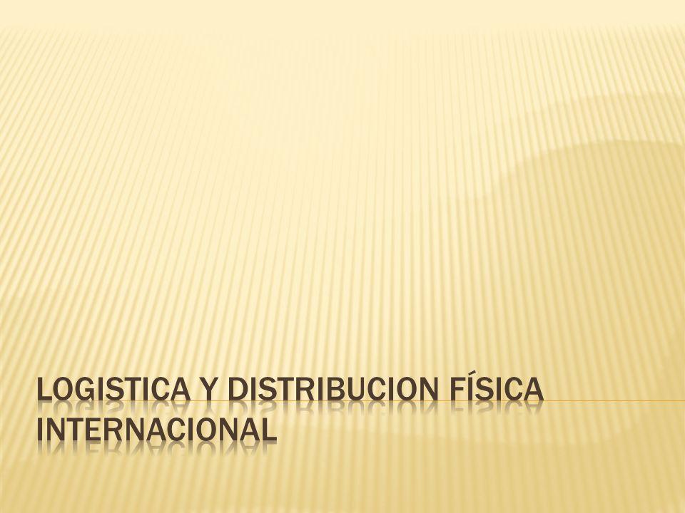 LOGISTICA Y DISTRIBUCION FÍSICA INTERNACIONAL