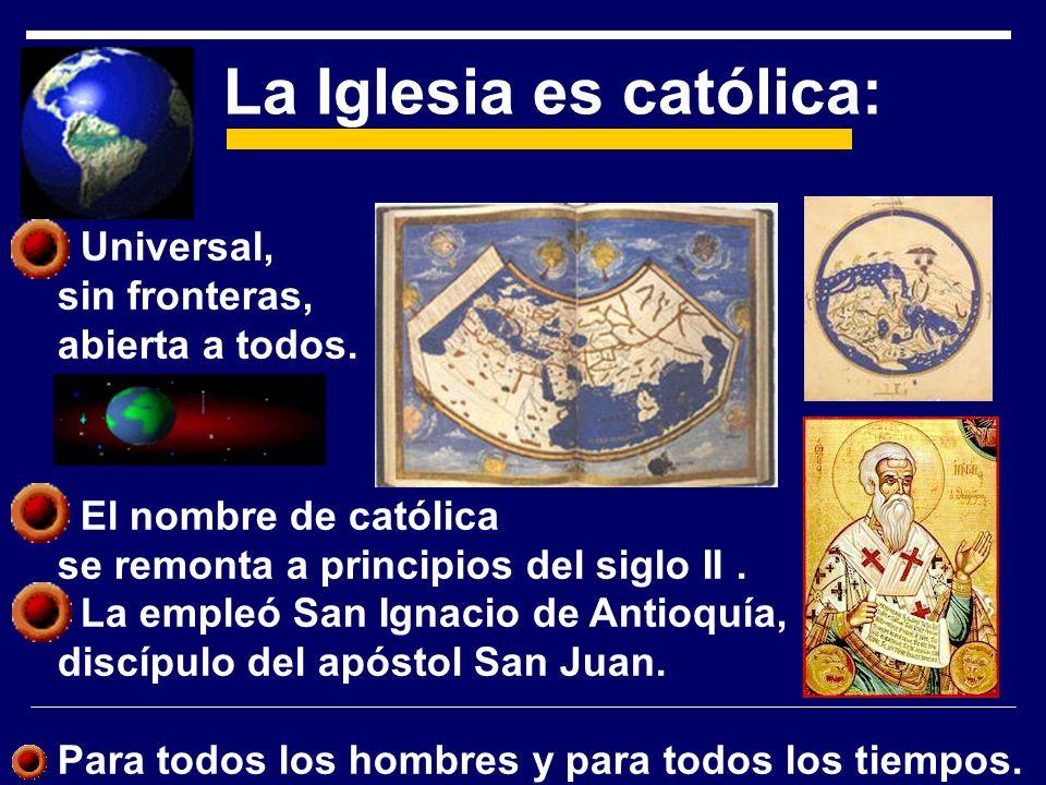 La Iglesia es católica: