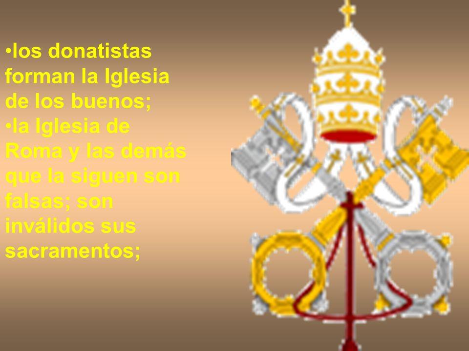 los donatistas forman la Iglesia de los buenos;