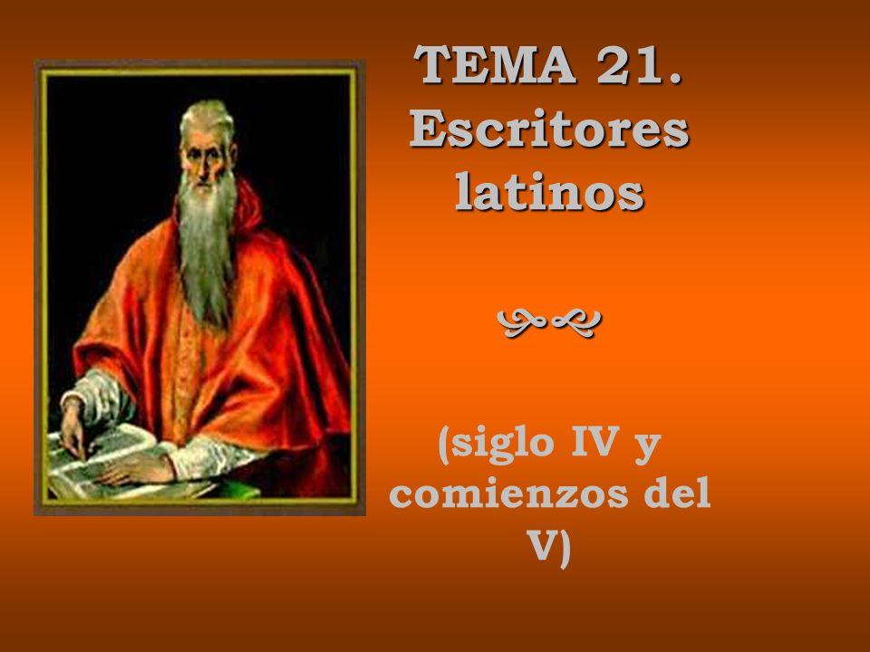TEMA 21. Escritores latinos hg (siglo IV y comienzos del V)