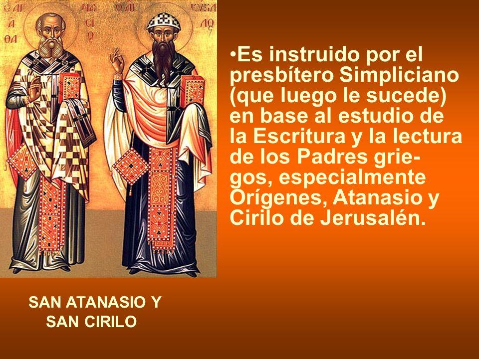 Es instruido por el presbítero Simpliciano (que luego le sucede) en base al estudio de la Escritura y la lectura de los Padres grie-gos, especialmente Orígenes, Atanasio y Cirilo de Jerusalén.