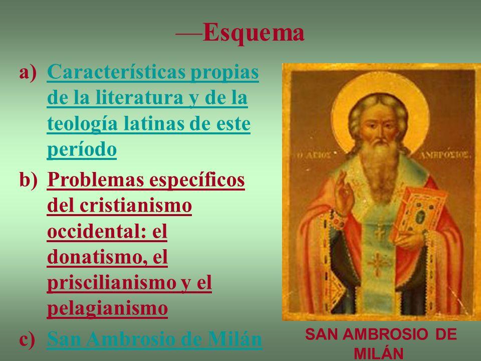 —Esquema Características propias de la literatura y de la teología latinas de este período.