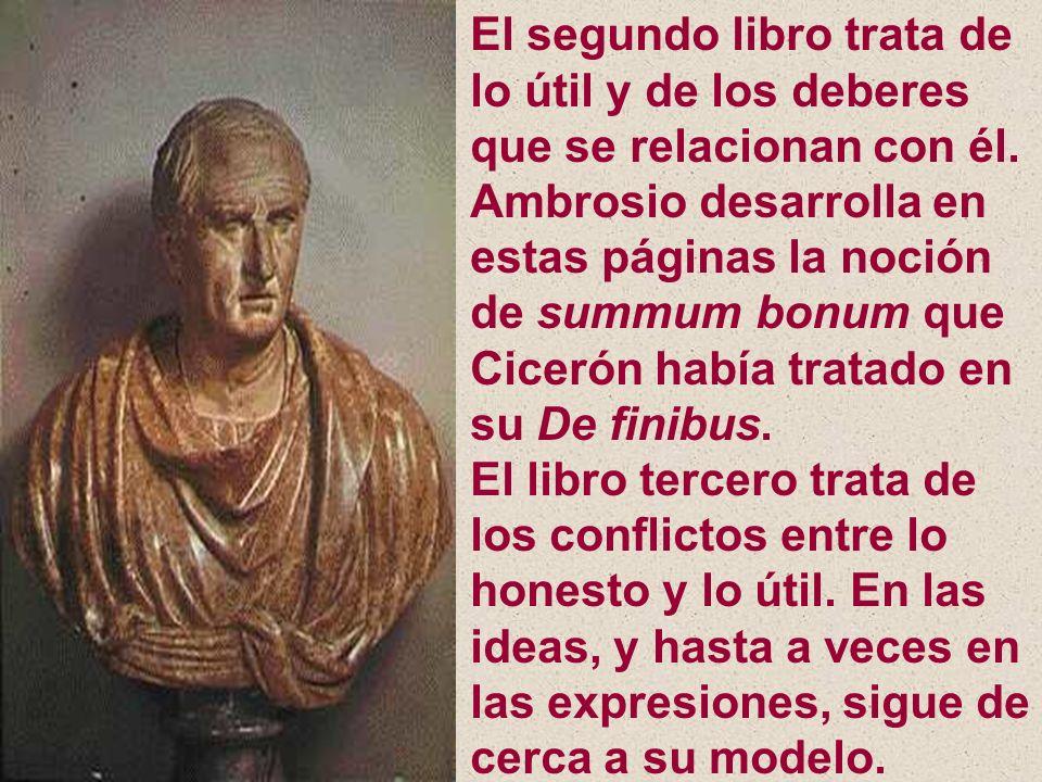 El segundo libro trata de lo útil y de los deberes que se relacionan con él. Ambrosio desarrolla en estas páginas la noción de summum bonum que Cicerón había tratado en su De finibus.