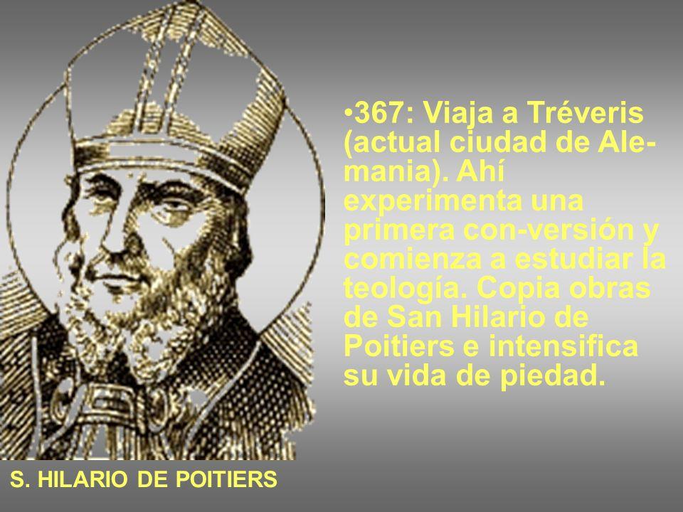 367: Viaja a Tréveris (actual ciudad de Ale-mania)
