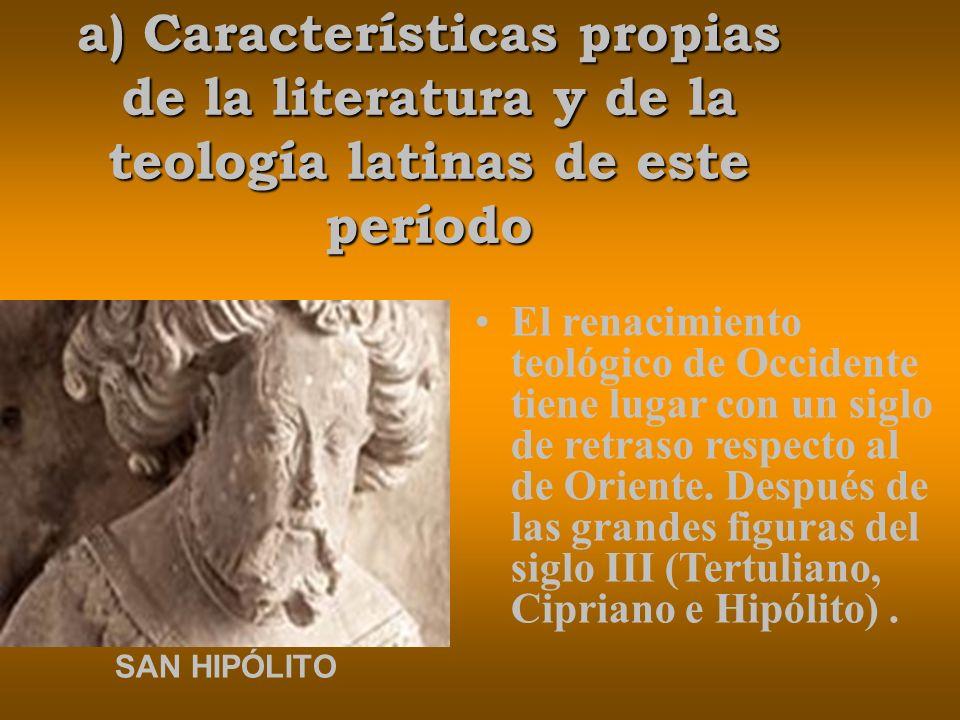 a) Características propias de la literatura y de la teología latinas de este período