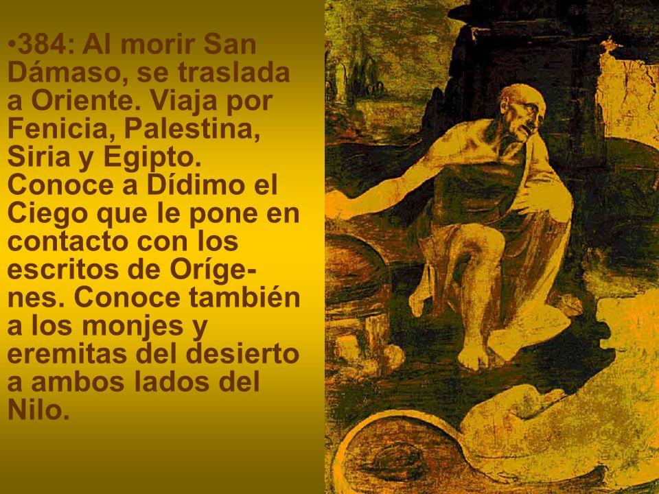 384: Al morir San Dámaso, se traslada a Oriente