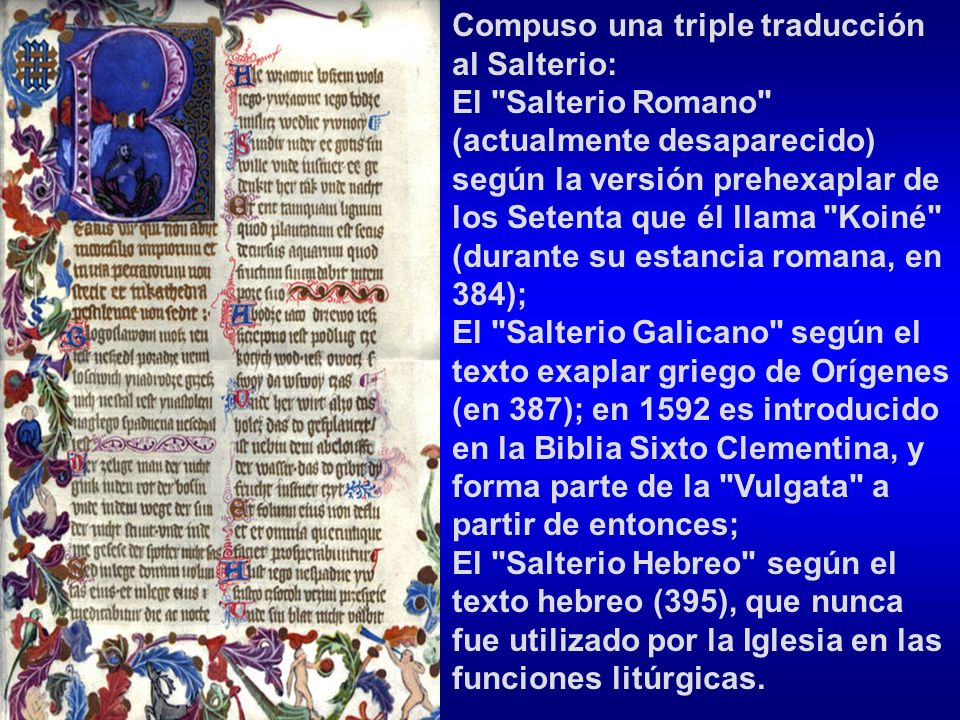 Compuso una triple traducción al Salterio: