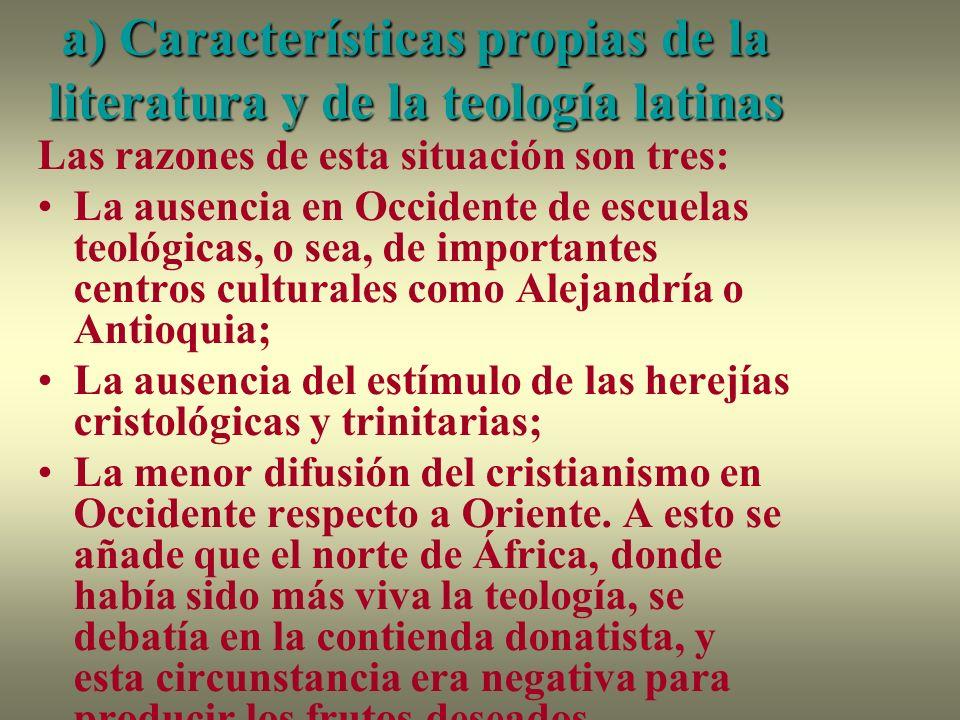 a) Características propias de la literatura y de la teología latinas