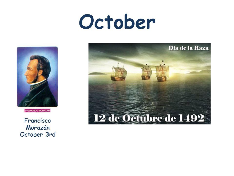 Francisco Morazán October 3rd