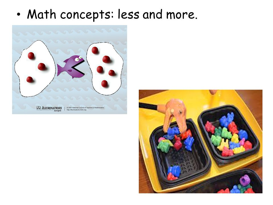Math concepts: less and more.