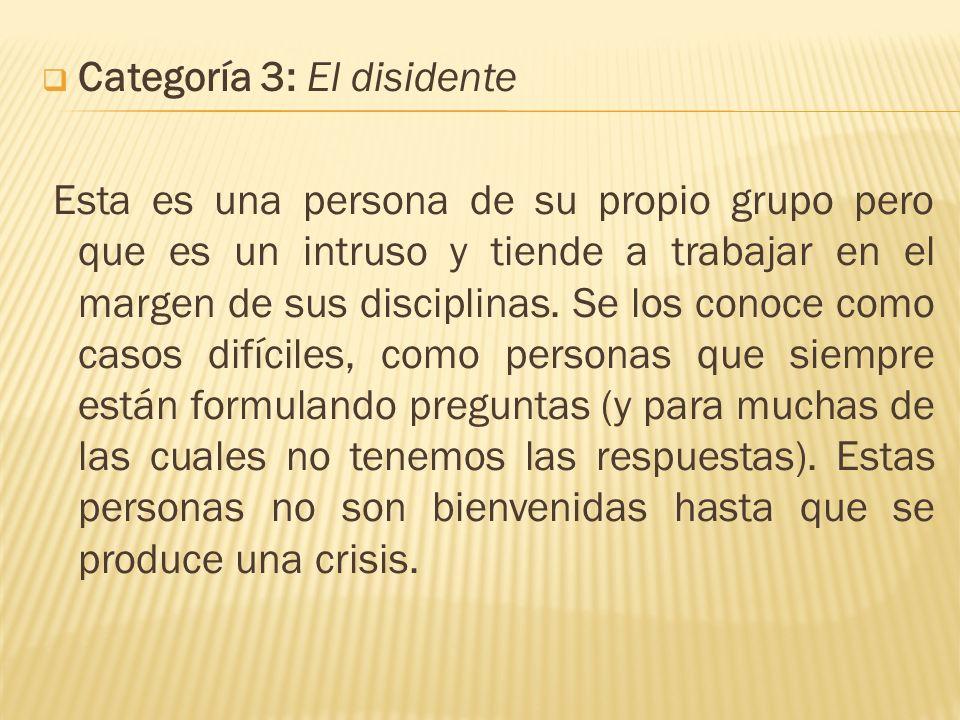 Categoría 3: El disidente