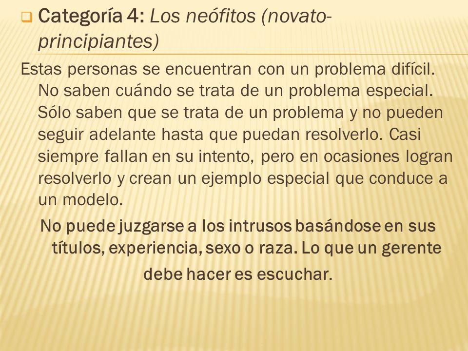 Categoría 4: Los neófitos (novato- principiantes)