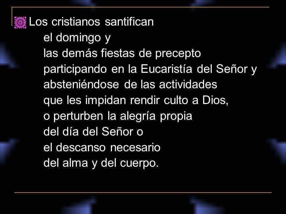 Los cristianos santifican