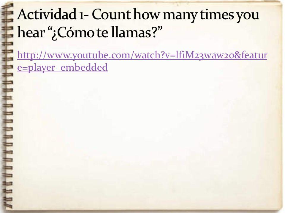 Actividad 1- Count how many times you hear ¿Cómo te llamas