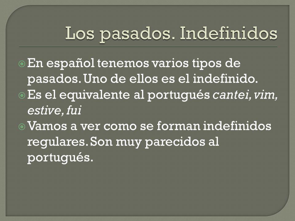 Los pasados. Indefinidos