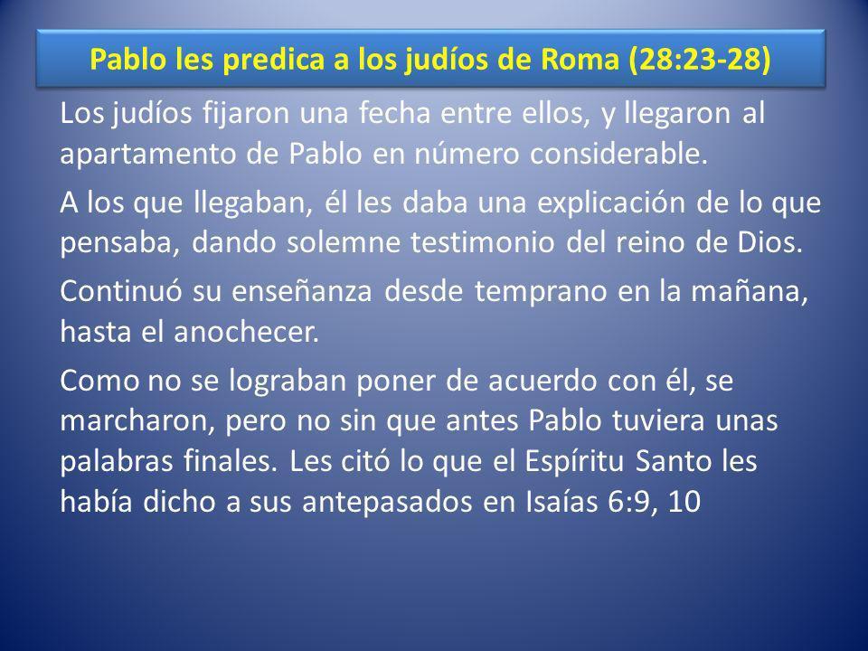 Pablo les predica a los judíos de Roma (28:23-28)