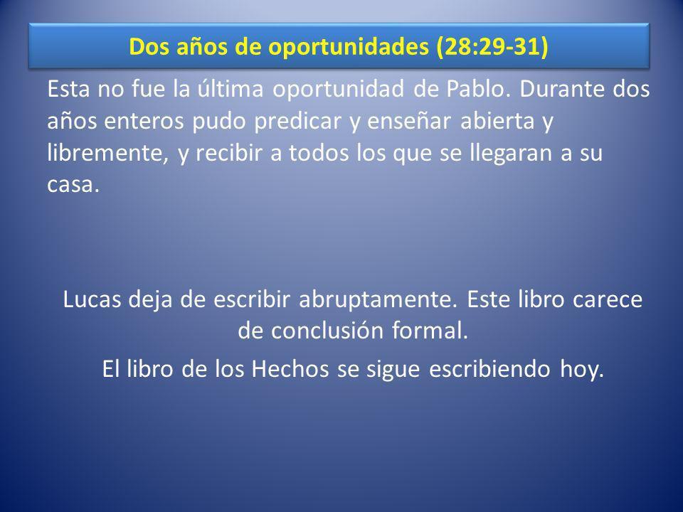 Dos años de oportunidades (28:29-31)