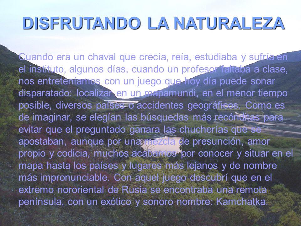 DISFRUTANDO LA NATURALEZA