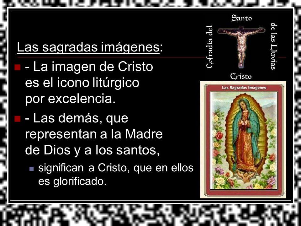 - La imagen de Cristo es el icono litúrgico por excelencia.