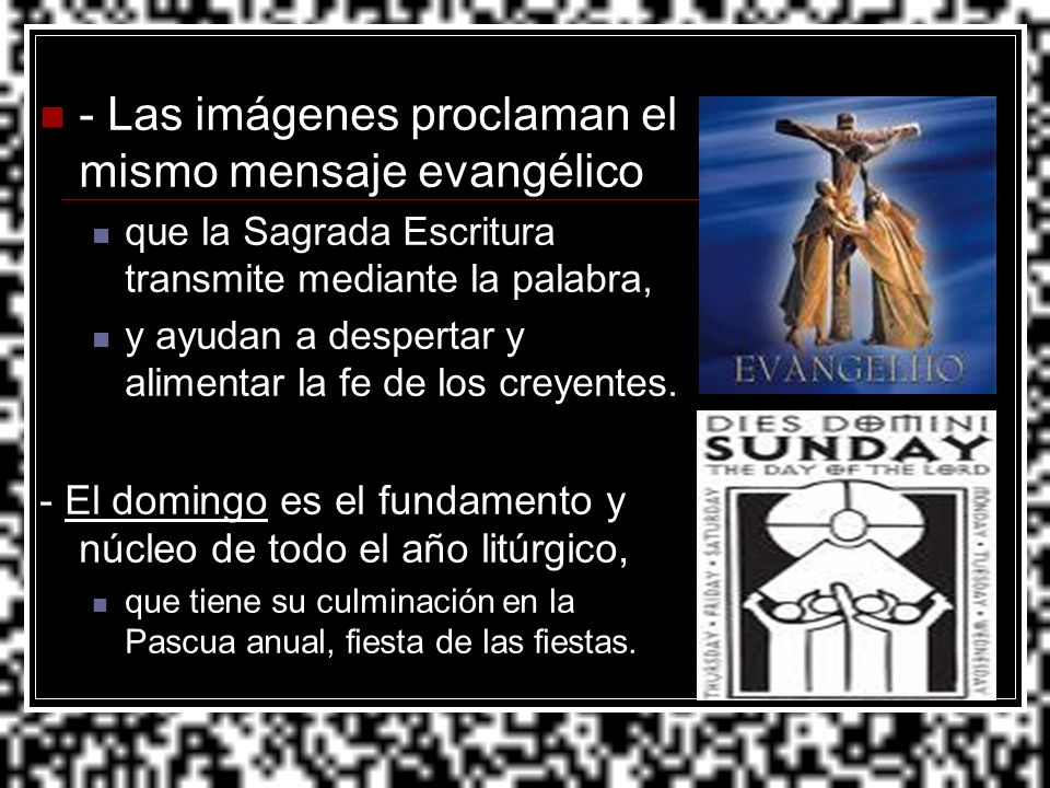 - Las imágenes proclaman el mismo mensaje evangélico