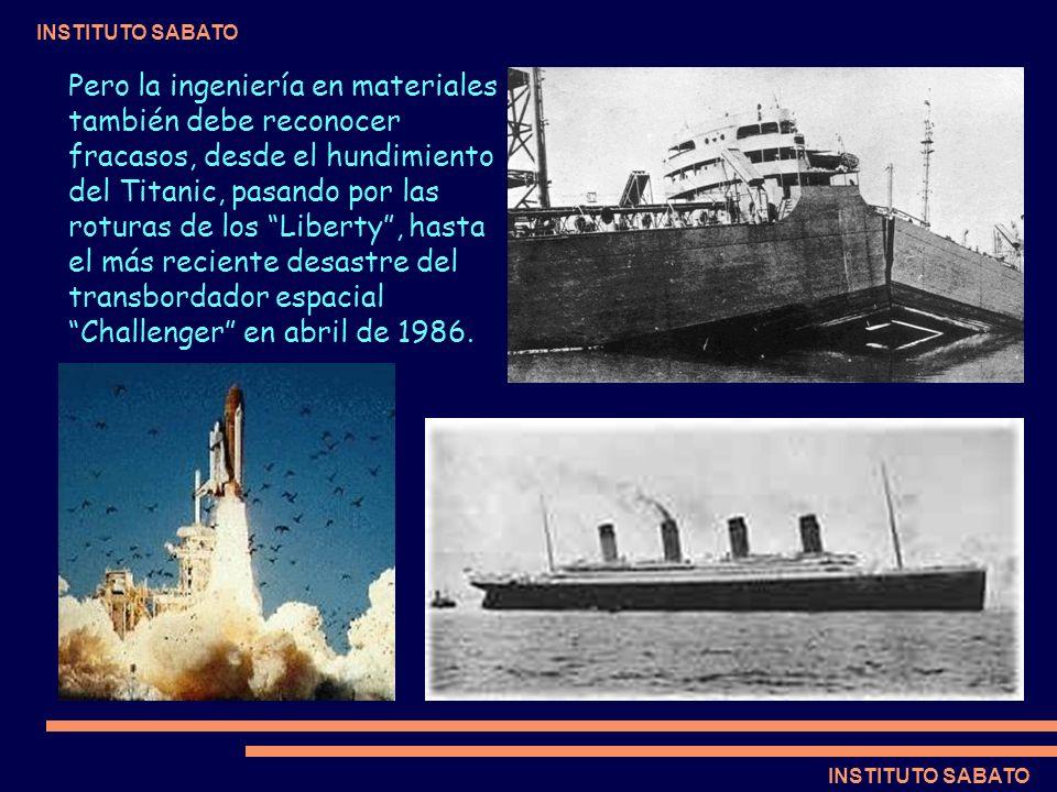 Pero la ingeniería en materiales también debe reconocer fracasos, desde el hundimiento del Titanic, pasando por las roturas de los Liberty , hasta el más reciente desastre del transbordador espacial Challenger en abril de 1986.